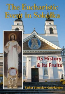 "Father Stanisław Gniedziejko ""The Eucharistic Event in Sokółka. Its History and Its Fruits"" - po angielsku"